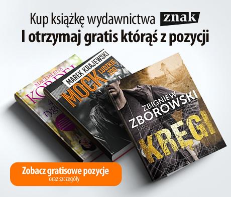 Książka wydawnictwa Znak gratis!