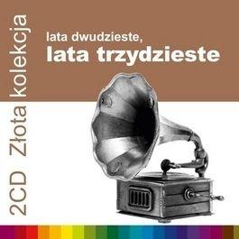 ZLOTA KOLEKCJA - LATA 20-TE, LATA 30-TE, VOL. 1 & VOL. 2 - Różni Wykonawcy (Płyta CD)