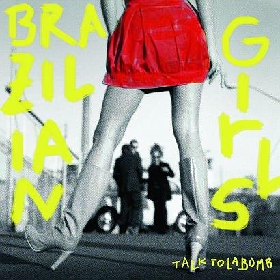 TALK TO LA BOMB - Brazilian Girls (Płyta CD)