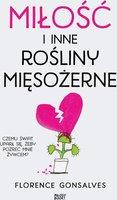 Miłość i inne rośliny mięsożerne - Florence Gonsalves