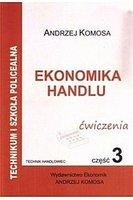 Ekonomika Handlu cz.3 ćw w.2012 EKONOMIK - Andrzej Komosa