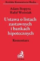 Ustawa o listach zastawnych i bankach hipotecznych Komentarz   Stopyra Adam Woniak Rafa