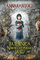 Tajemnica Nawiedzonego Lasu Tajemnica Diabelskiego Kręgu - Anna Kańtoch