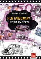 Film Animowany Sztuka Czy Biznes   Andrzej Wojnach