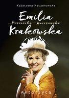 Emilia Krakowska Aktorzyca Katarzyna Kaczorowska