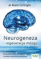 Neurogeneza Regeneracja Mózgu 4 Stopniowy Program Eliminowania Chorób Neurodegeneracyjnych O Naukowo Potwierdzonej Skuteczności - Brant Cortright