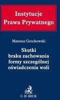 Skutki braku zachowania formy szczeglnej owiadczenia woli   Mateusz Grochowski
