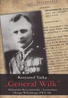 Generał Wilk. - Krzysztof Tarka