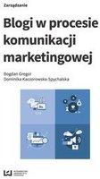 Blogi w procesie komunikacji marketingowej   Gregor Bogdan Kaczorowska Spychalska Dominika