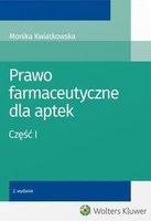 Prawo farmaceutyczne dla aptek Cz I   Monika Kwiatkowska
