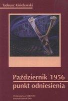 Październik 1956 punkt odniesienia - Marek Kamiński