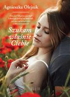 Szukam właśnie Ciebie - Agnieszka Olejnik