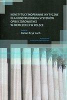 Konstytucyjnoprawne wytyczne dla konstruowania systemw opieki zdrowotnej w Niemczech i w Polsce
