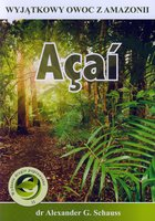 Acai Cudowny owoc z Amazonii - dr Alexander G. Schauss